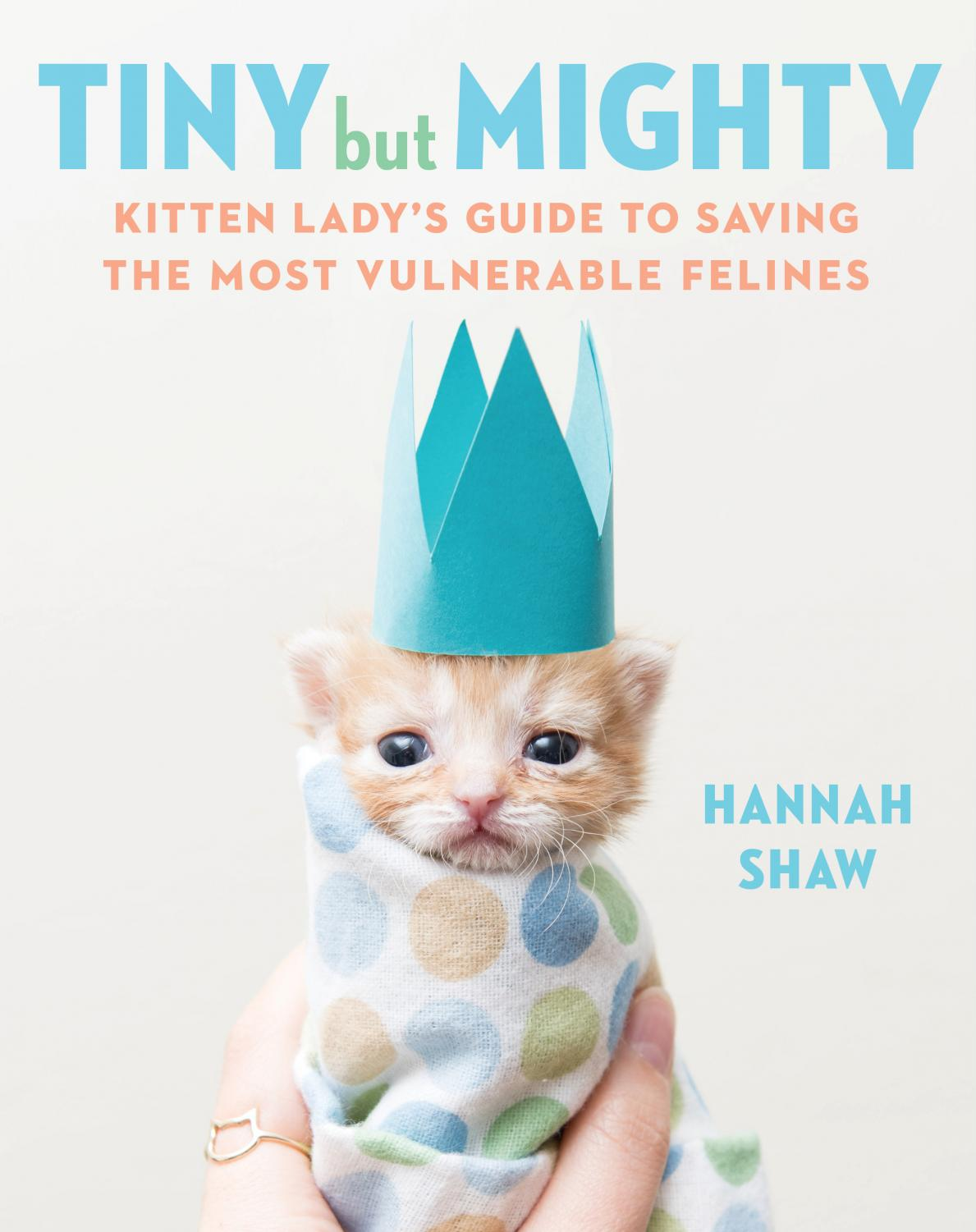 "Kitten Lady"" Hannah Shaw to appear at Anderson's Bookshop in"