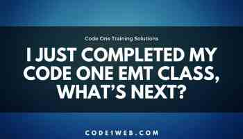I Just Completed My Code One EMT Class, What's Next?