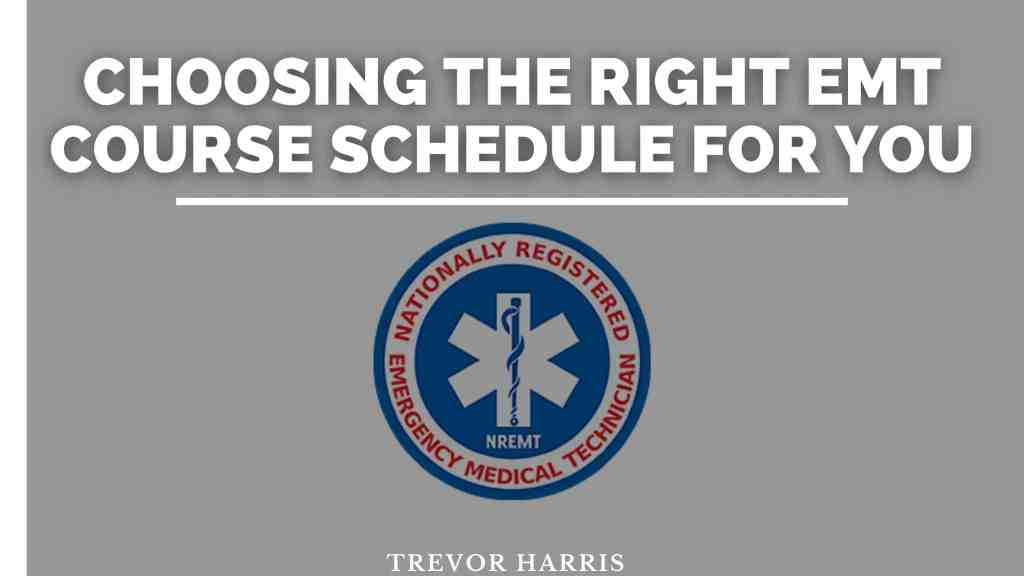 Choosing the Right EMT Course Schedule For You
