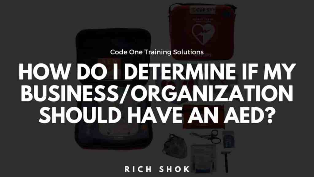 How do I determine if my business/organization should have an AED?