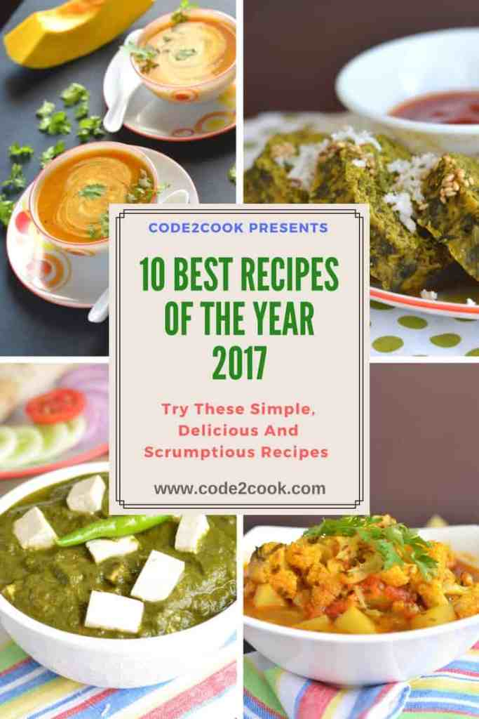 To remember every associated event I am here with my 2017 roundup recipe collection.I love these 10 recipes most so far in my two month's blogging. Let see my round-up for the year 2017. www.code2cook.com