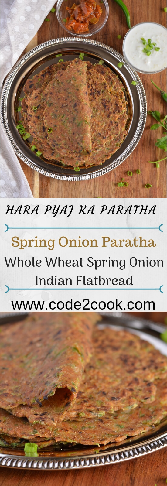 Hara pyaz ka paratha or spring onion paratha is another Indian flatbread recipe where vegetables and spices kneaded along with the whole wheat flour. Such parathas are easy to make, very quick process when compare to stuff parathas, and the best part is kids love these. Another breakfast option which is suitable for a kid's lunchbox too.