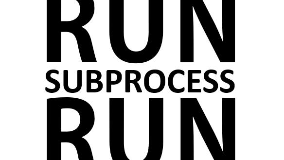 Run, Subprocess, Run! - Code Calamity