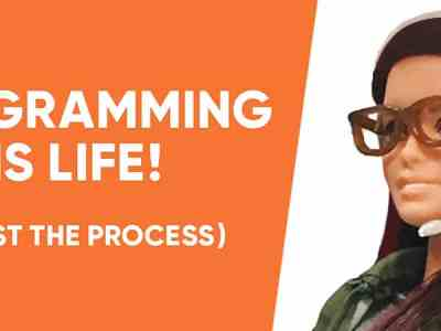 Programming is Life (trust the process)