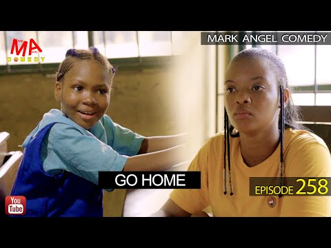 VIDEO: Mark Angel Comedy – Go Home (Episode 258)