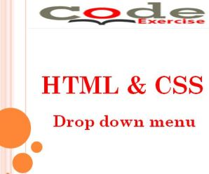 how to create drop down menu with HTML & CSS