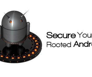 Secure Rooted Android From Security Threats