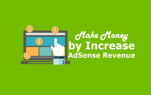 Make Money by Increase AdSense Revenue