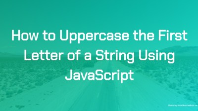 How to Uppercase the First Letter of a String Using