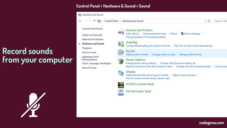 record sound from computer without any microphone using the stereo mix feature. To enable stereo mix, first go to control panel and choose sound from the hardware&sound option.