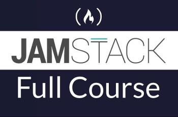 JAMstack Course - Build Simpler Faster And Secure Websites