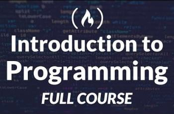 Introduction To Programming and Computer Science Full Course