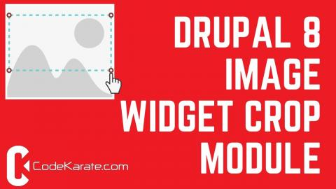 Drupal 8 Image Widget Crop Module - Daily Dose of Drupal Episode 216