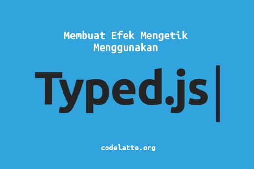 Typed.js, Efek Mengetik pada Javascript