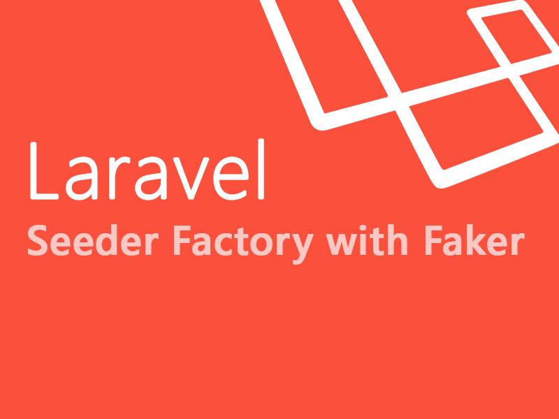 Laravel Seeder with Faker Data Factory