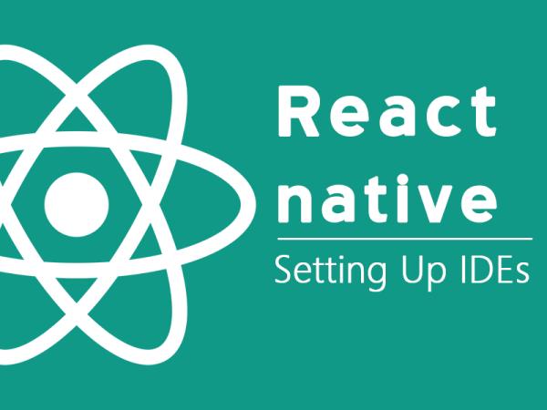 React native Setting up IDEs