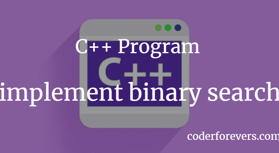 C++ Program to implement binary search