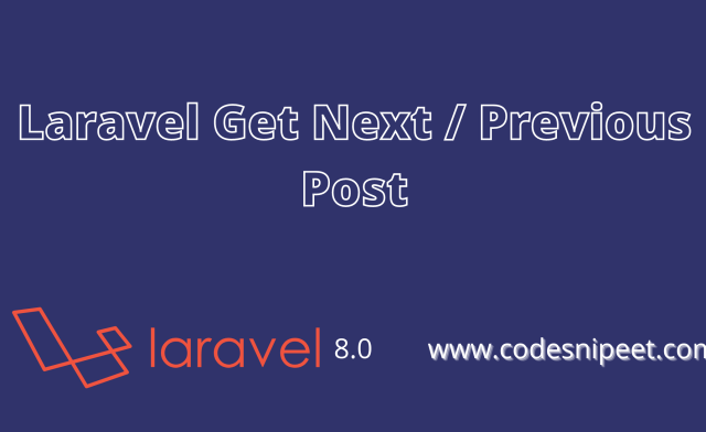 Laravel Get Next / Previous Post