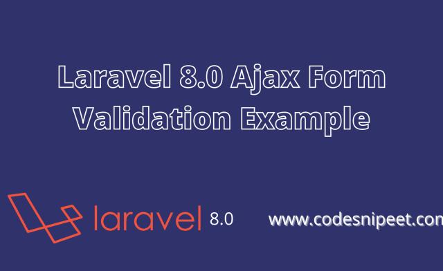 Laravel 8.0 Ajax Form Validation Example