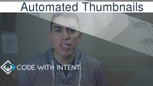 How to Automate the process of creating Thumbnails