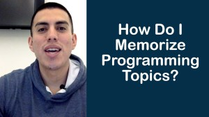 How Do I Memorize Programming Topics?