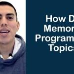 How Do I Memorize Programming Topics?