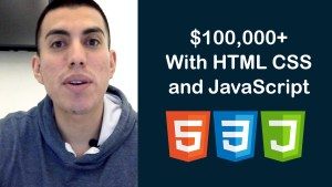 Is it possible to make 6-figures with HTML, CSS and JavaScript?