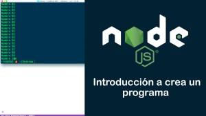 Tutorial de Nodejs – Introducción a crea un programa
