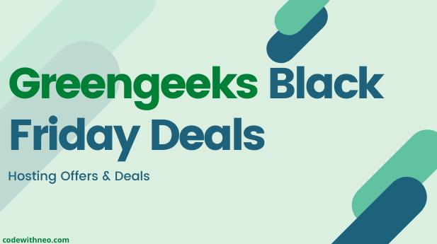 Greengeeks Black Friday Deals 2021- Upto 80% OFF [Live Now]
