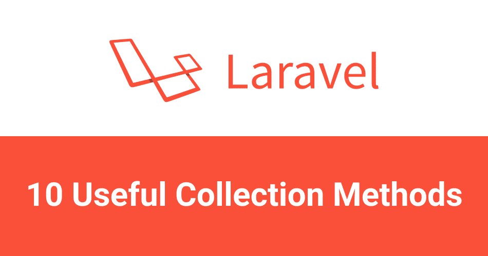 most useful laravel collection methods