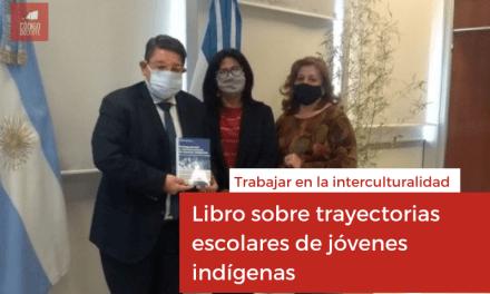 Intelectuales indígenas presentaron libro sobre trayectorias escolares y formativas de jóvenes indígenas del Norte a Cuyo