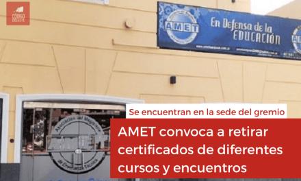 AMET convoca a retirar certificados de diferentes cursos y encuentros