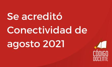 Educación acreditó Conectividad de agosto 2021