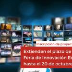 Extienden el plazo de inscripción de proyectos para la Feria de Innovación Educativa