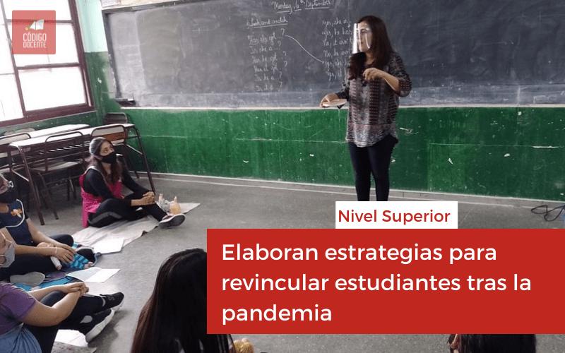 Nivel Superior: elaboran estrategias interdisciplinarias para revincular estudiantes tras la pandemia