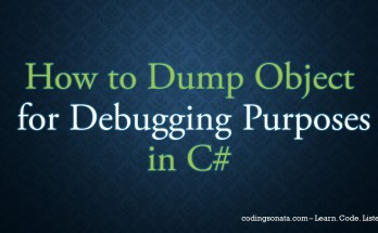 how to dump object for debugging purposes in c# - codingsonata.com