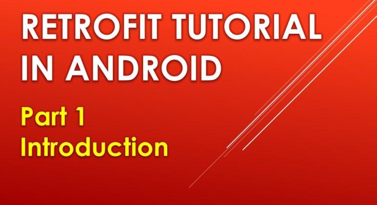 Retrofit tutorial in android