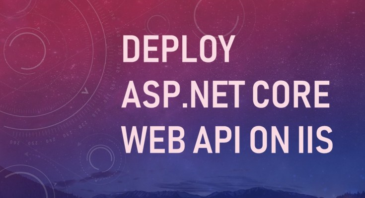 Deploy Asp.Net Core Web Api on IIS