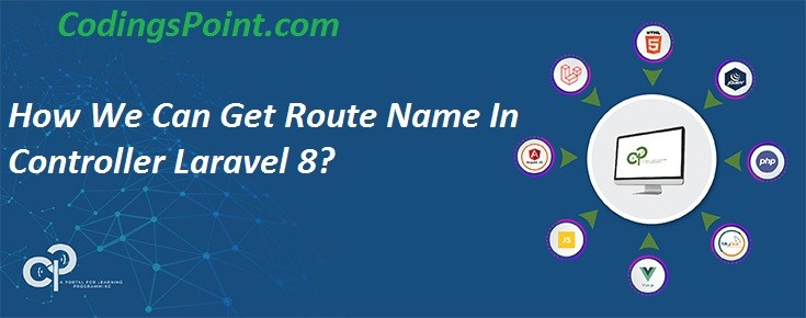 How We Can Get Route Name In Controller Laravel