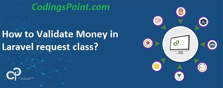 How to Validate Money in Laravel request class
