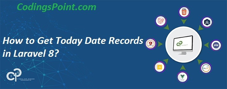 How to Get Today Date Records in Laravel 8