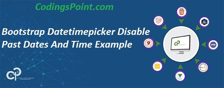 Bootstrap Datetimepicker Disable Past Dates And Time Example