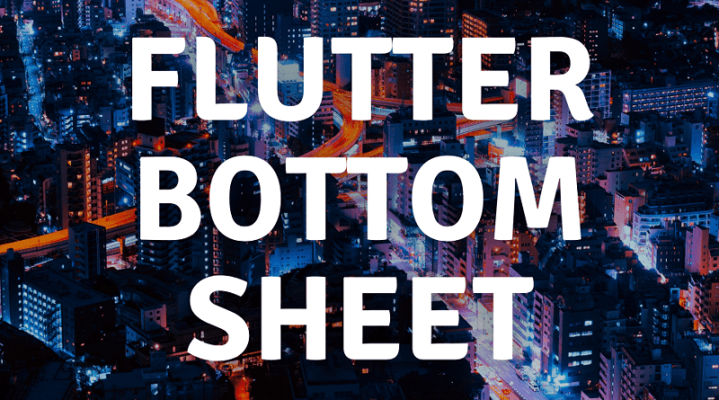 bottom sheet flutter