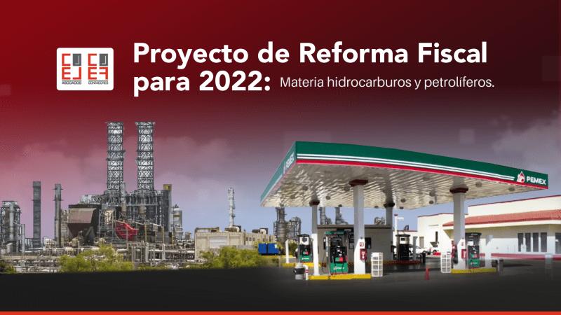 Reforma Fiscal 2022- hidrocarburos-petroliferos