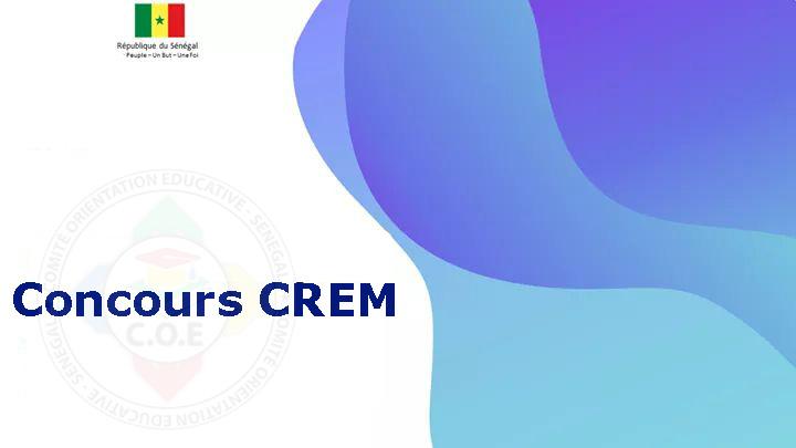 Communiqué : Concours CREM  au Sénégal  Session 2020 – 2021