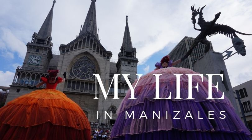 My Life in Manizales