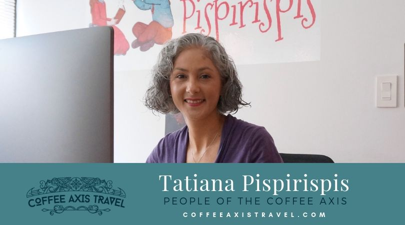 Tatiana Pispirispis | People of the Coffee Axis