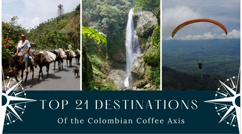 Top 21 Colombian Coffee Axis Destinations for 2021