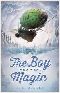 The Boy Who Went Magic - A. P. Winter