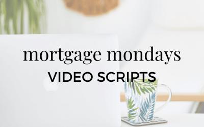 Video Script: Mortgage Mondays
